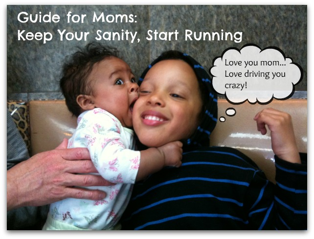 Guide for Moms: Keep your sanity, start running