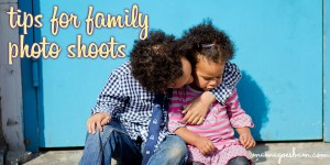 tips for family photo shoots