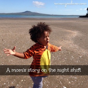 can a mom have it all working the nightshift?